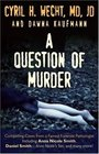 A Question of Murder Compelling Cases from a Famed Forensic Pathologist