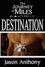 The Journey of Miles Destination