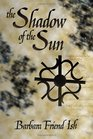 The Shadow of the Sun (The Way of the Gods)