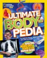 Ultimate Bodypedia An Amazing Inside-Out Tour of the Human Body