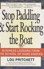 Stop Paddling  Start Rocking the Boat Business Lessons from the School of Hard Knocks