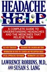 Headache Help: A Complete Guide to Understanding Headaches and the Medicines That Relieve Them