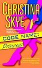 Code Name: Princess (Code Name, Bk 2)