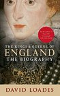 The Kings  Queens of England The Biography