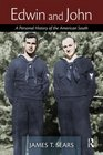 Edwin and John A Personal History of the American South