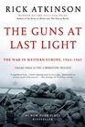 The Guns at Last Light The War in Western Europe 1944-1945