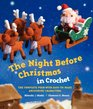 The Night Before Christmas in Crochet The Complete Poem with EasytoMake Amigurumi Characters