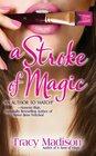A Stroke of Magic (Magic, Bk 2)