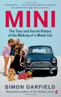 Mini The True and Secret History of the Making of a Motor Car