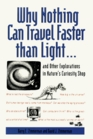 Why Nothing Can Travel Faster Than Light  And Other Explorations in Nature's Curiosity Shop