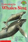 Listening to Whales Sing (Hello Reader L4)