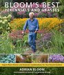 Bloom's Best Perennials and Grasses Expert Plant Choices and Dramatic Combinations for YearRound Gardens