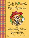 Judy Moody's Mini Mysteries and Other Sneaky Stuff for Super Sleuths