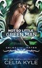 Not So Little Green Man