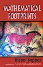 Mathematical Footprints Discovering Mathematical Impressions All Around Us