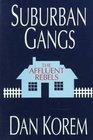 Suburban Gangs The Affluent Rebels