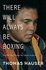 There Will Always Be Boxing Another Year Inside the Sweet Science