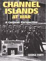 Channel Islands At War A German Perspective