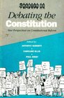Debating the Constitution New Perspectives on Constitutional Reform