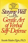 Staying Well With the Gentle Art of Verbal SelfDefense
