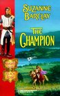 The Champion (Knights of the Black Rose, Bk 1) (Harlequin Historicals, No 491)