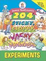 Janice VanCleave's 204 Sticky Gloppy Wacky and Wonderful Experiments