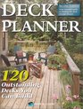 Deck Planner: 120 Outstanding Decks You Can Build