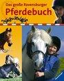 Das groe Ravensburger Pferdebuch