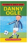 There's Only One Danny Ogle