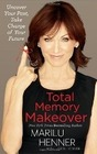 Total Memory Makeover Improve Your Memory Take Charge of Your Life