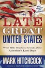 The Late Great United States What Bible Prophecy Reveals About America's Last Days