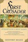 First Crusader Byzantium's Holy Wars