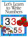 Let's Learn to Write Numbers A WipeItOff Practice Book