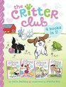 The Critter Club 4 Books in 1 Amy and the Missing Puppy All About Ellie Liz Learns a Lesson Marion Takes a Break