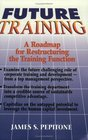 Future Training: A Roadmap for Restructuring the Training Function