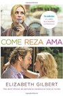 Come reza ama / Eat Pray Love One Woman's Search for Everything Across Italy India and Indonesia