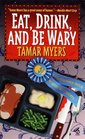 Eat, Drink, and Be Wary (Pennsylvania Dutch Mystery with Recipes, Bk 6)