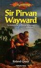 Sir Pirvan Wayward / Knights of the Rose La Historia De Sir Pirvan Wayward / the Story of Sir Pirvan Wayward