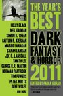 The Year's Best Dark Fantasy  Horror 2011 Edition