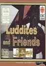 Luddites And Friends