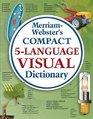 MerriamWebster's Compact 5Language Visual Dictionary