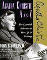 Agatha Christie A to Z The Essential Reference to Her Life  Writings