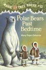 Polar Bears Past Bedtime (Magic Tree House, Bk 12)