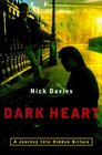 DARK HEART: THE SHOCKING TRUTH BEHIND HIDDEN BRITAIN.