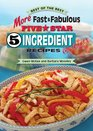 More Fast  Fabulous Five Star 5 Ingredient  Recipes