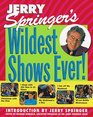 Jerry Springer's Wildest Shows Ever  The Official Jerry Springer Show Companion