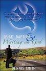 Spirit Baptism  Waiting on God