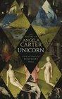 Unicorn The Poetry of Angela Carter