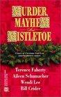 Murder Mayhem And Mistletoe