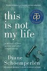 This Is Not My Life A Memoir of Love Prison and Other Complications